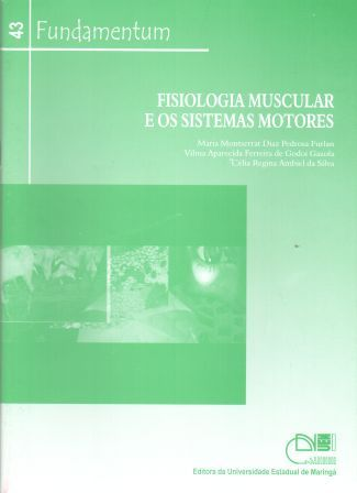 Fundamentum 43 - Fisiologia Muscular e os Sistemas Motores, livro de Maria Montserrat Diaz Pedrosa Furlan, Vilma Aparecida Ferreira de Godoi Gazola, Célia Regina Ambiel