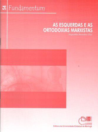 Fundamentum 54 - As Esquerdas e as ortodoxias Marxistas, livro de Reginaldo Benedito Dias