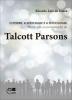 O poder, a sociedade e a sociologia: introdução ao pensamento de Talcott Parsons